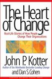 The Heart of Change, John P. Kotter and Dan S. Cohen, 1578512549