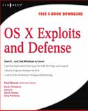 Os X Exploits and Defense : Own It... Just Like Windows or Linux!, Baccas, Paul and Finisterre, Kevin, 159749254X