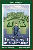 A Simple Guide to Turning a Profit As a Contractor, Hodgdon, Melanie and Shiner, Leslie C., 1608442543