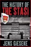 The History of the Stasi : East Germany's Secret Police, 1945-1990, Gieseke, Jens and Burnett, David, 1782382542