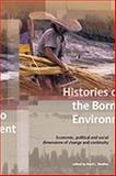 Histories of the Borneo Environment : Economic, Political and Social Dimensions of Change and Continuity, , 9067182540