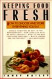 Keeping Food Fresh, Janet Bailey, 0060972548
