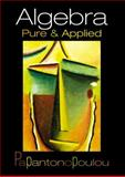 Algebra : Pure and Applied, Papantonopoulou, Aigli H., 0130882542