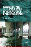Modelling for Coastal Hydraulics and Engineering, Chau, K. W., 0415482542