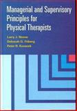 Managerial and Supervisory Principles for Physical Therapists, Nosse, Larry J. and Friberg, Deborah G., 068330254X