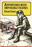Adventures with Impossible Figures, Bruno Ernest, 0906212545