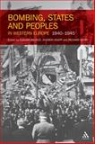 Bombing, States and Peoples in Western Europe 1940-1945, Overy, Richard, 1441192549