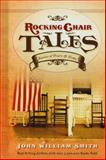 Rocking Chair Tales, John Smith, 1476772541