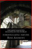The Most Haunted Building in the World! St. Briavels Castle, Ross Andrews, 1484142543
