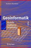 Geoinformatik : Modelle, Strukturen, Funktionen, Bartelme, Norbert, 3540202544