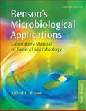 Benson's Microbiological Applications : Laboratory Manual in General Microbiology, Brown, Alfred E., 0073522546