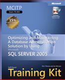 MCITP Self-Paced Training Kit (Exam 70-444) : Optimizing and Maintaining a Database Administration Solution Using Microsoft SQL Server 2005, Thomas, Orin and McLean, Ian, 073562254X