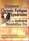 Treatment of Chronic Fatigue Syndrome in the Antiviral Revolution Era, Patarca-Montero, Roberto, 0789012545