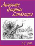 Awesome Graphite Landscapes, E. J. Gold, 0895562545