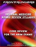 FRONTRUNNERS® Internal Medicine Board Review Syllabus 2010 : Core Review for the ABIM Certification and Recertification Exams!, Mittman, Bradley, 0979192544