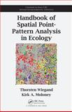 Handbook of Spatial Point Pattern Analysis in Ecology, Wiegand, Thorsten and Moloney, Kirk A., 142008254X