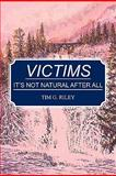 Victims, Tim G. Riley, 1451532547