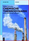 Chemische Thermodynamik : Grundlagen, Öbungen, Lösungen, Schreiter, Walter, 311022254X