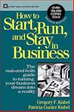 How to Start, Run, and Stay in Business 9780471592549