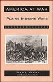 Plains Indians Wars, Sherry Marker, 0816032548