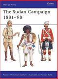 The Sudan Campaigns 1881-98, Robert Wilkinson-Latham, 0850452546