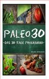 Paleo 30, Michael Iatroudakis, 149617254X