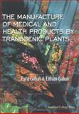 The Manufacture of Medical and Health Products by Transgenic Plants, Galun, Esra, 1860942547