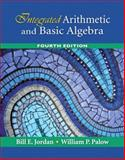 Integrated Arithmetic and Basic Algebra, Jordan, Bill E. and Palow, William P., 0321442555