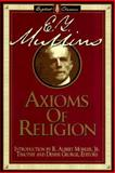 Axioms of Religion, Mullins, E. Y., 0805412557