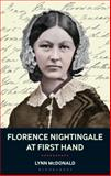 Florence Nightingale at First Hand : Vision, Power, Legacy, McDonald, Lynn, 1441132554