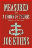 Measured for a Crown of Thorns, Joe Kuhns, 1462612555
