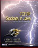 TCP/IP Sockets in Java : Practical Guide for Programmers, Calvert, Kenneth L. and Donahoo, Michael J., 0123742552