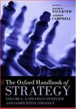 The Oxford Handbook of Strategy Vol. I : Strategy Overview and Competitive Strategy, , 0198782551