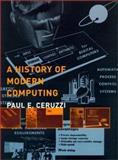 A History of Modern Computing, Ceruzzi, Paul and Clarke, Edmund M., 0262032554