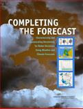 Completing the Forecast : Characterizing and Communicating Uncertainty for Better Decisions Using Weather and Climate Forecasts, Committee on Estimating and Communicating Uncertainty in Weather and Climate Forecasts, Board on Atmospheric Sciences and Climate, Division on Earth and Life Studies, National Research Council, 0309102553