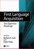 First Language Acquisition : The Essential Readings, Lust, Barbara, 0631232559