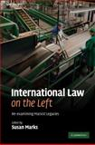 International Law on the Left : Re-Examining Marxist Legacies, , 0521882559