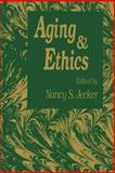 Aging and Ethics : Philosophical Problems in Gerontology, Jecker, Nancy S., 0896032558