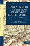 Narratives of the Mission of George Bogle to Tibet : And of the Journey of Thomas Manning to Lhasa, Bogle, George, 1108022553