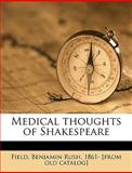 Medical Thoughts of Shakespeare, Benjamin Rush Field, 1149922559
