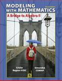 Modeling with Mathematics : A Bridge to Algebra II, Consortium for Mathematics and Its Applications (COMAP) Staff and Crisler, Nancy, 1429262559