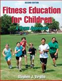 Fitness Education for Children : A Team Approach, Virgilio, Stephen J., 1450402550