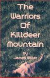 The Warriors of Killdeer Mountain, James Willer, 1564112551