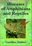 Diseases of Amphibians and Reptiles, Köhler, Gunther, 1575242559