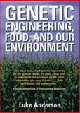 Genetic Engineering, Food and Our Environment : A Brief Guide, Anderson, Luke, 1890132551