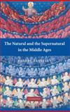 The Natural and the Supernatural in the Middle Ages, Bartlett, Robert, 0521702550