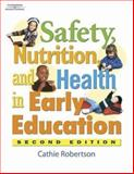 Safety, Nutrition, and Health in Early Education, Robertson, Catherine and Robertson, Cathie, 1401812554