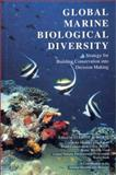 Global Marine Biological Diversity : A Strategy for Building Conversation Into Decision Making, , 1559632550