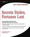 Secrets Stolen, Fortunes Lost : Preventing Intellectual Property Theft and Economic Espionage in the 21st Century, Burgess, Christopher and Power, Richard, 1597492558