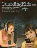 Guardingkids. Com : A Practical Guide to Keeping Kids Out of High-Tech Trouble, Sabella, Russella A. and Sabella, Russell A., 1930572557